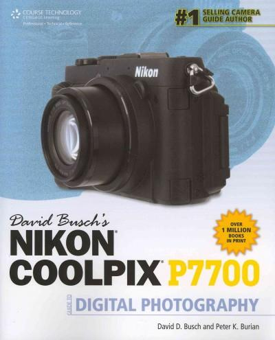 David Busch's Nikon Coolpix P7700 Guide to Digital Photography (Paperback)