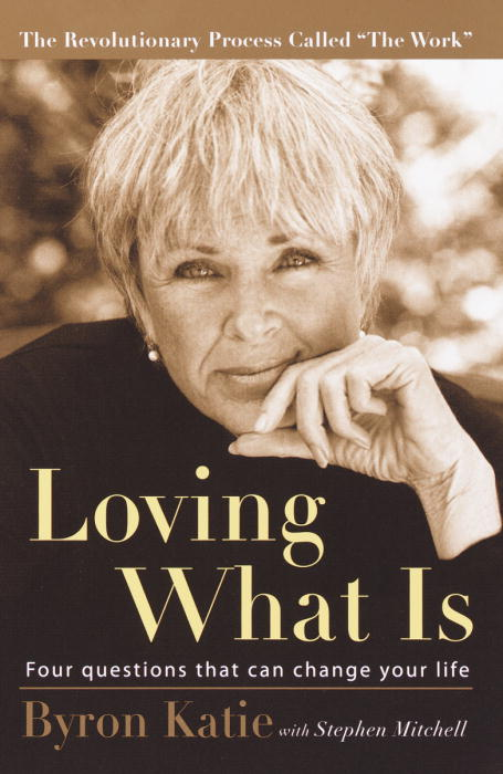 Loving What Is: Four Questions That Can Change Your Life (Paperback)