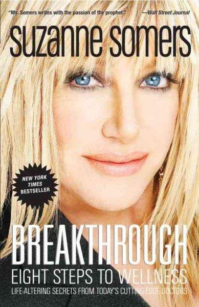 Breakthrough: Eight Steps to Wellness (Paperback)