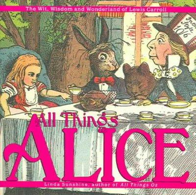All Things Alice: The Wit, Wisdom and Wonderland of Lewis Carroll (Hardcover)