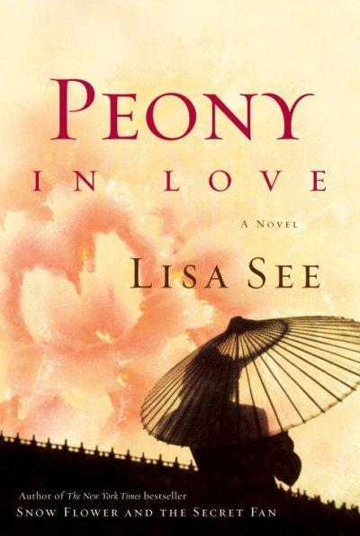Peony in Love: A Novel (Hardcover)
