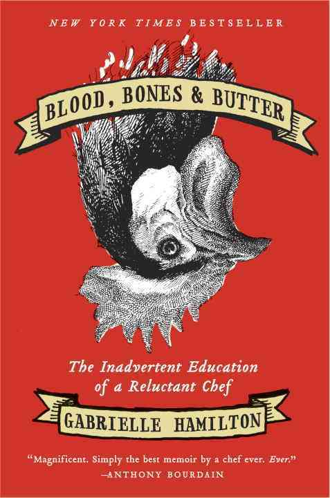 Blood, Bones & Butter: The Inadvertent Education of a Reluctant Chef (Hardcover)
