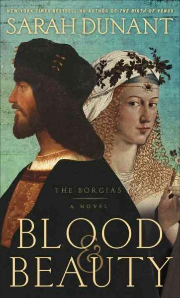 Blood & Beauty: The Borgias (Hardcover)
