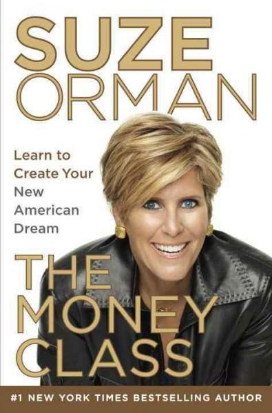 The Money Class: Learn to Create Your New American Dream (Hardcover)