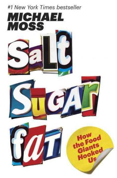 Salt Sugar Fat: How the Food Giants Hooked Us (Hardcover)