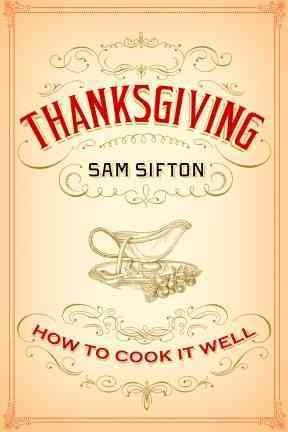 Thanksgiving: How to Cook It Well (Hardcover)