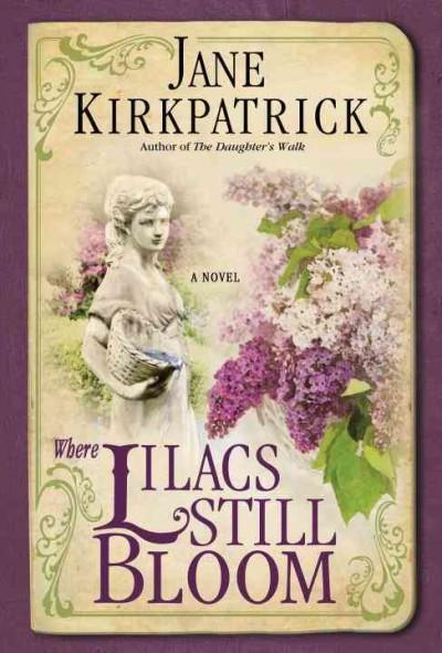 Where Lilacs Still Bloom (Paperback)