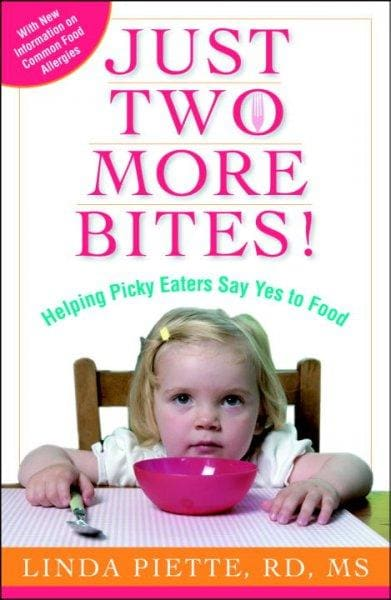 Just Two More Bites!: Helping Picky Eaters Say Yes to Food (Paperback)