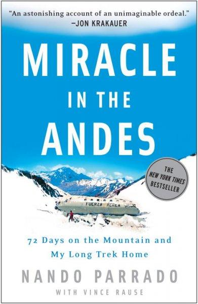 Miracle in the Andes: 72 Days on the Mountain and My Long Trek Home (Paperback)