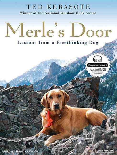 Merle's Door: Lessons from a Freethinking Dog (unabridged audio CD)