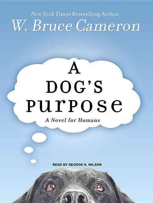 A Dog's Purpose: A Novel for Humans (CD-Audio)