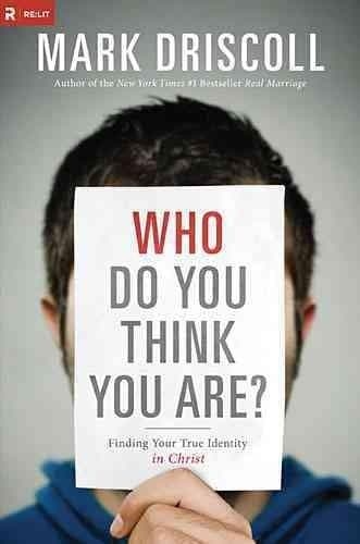 Who Do You Think You Are?: Finding Your True Identity in Christ (Hardcover)