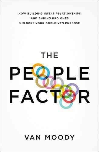The People Factor: How Building Great Relationships and Ending Bad Ones Unlocks Your God-Given Purpose (Paperback)