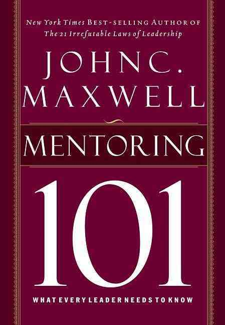 Mentoring 101: What Every Leader Needs to Know (Hardcover)