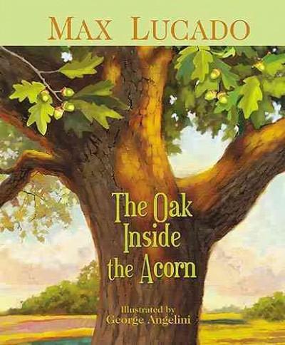 The Oak Inside the Acorn (Hardcover)