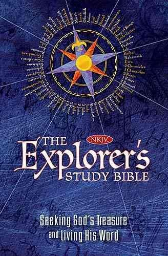 The Explorer's Study Bible: New King James Version, Seeking God's Treasure and Living His Word (Hardcover)