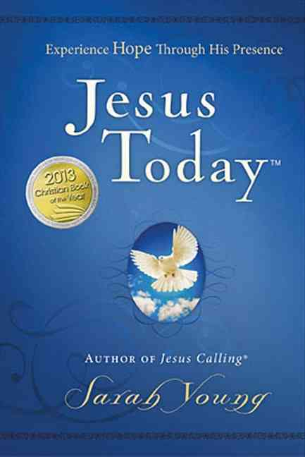 Jesus Today: Experiencing Hope Through His Presence (Hardcover)