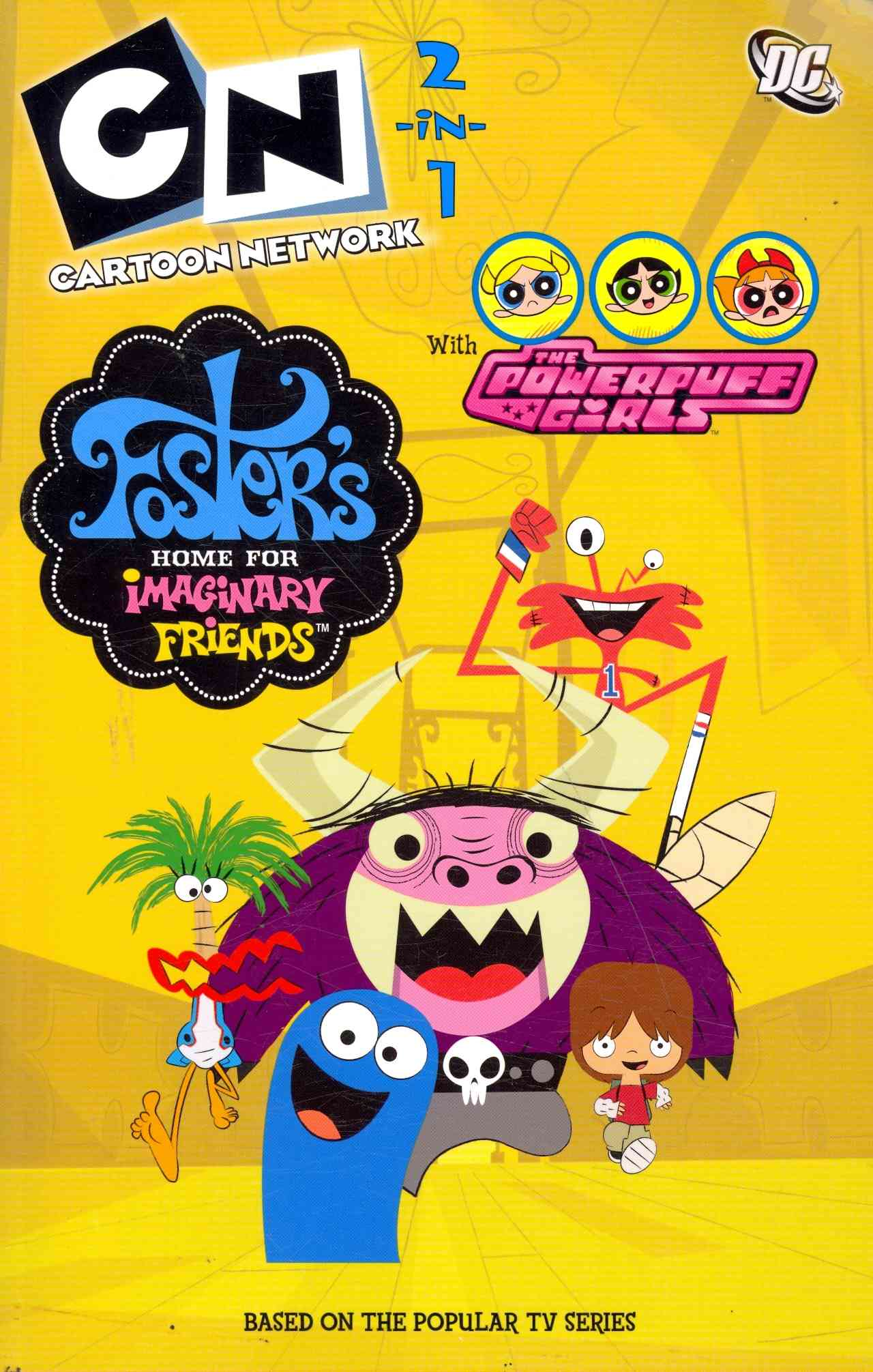Cartoon Network 2-in-1: Powerpuff Girls/Foster's Home for Imaginary Friends (Paperback)
