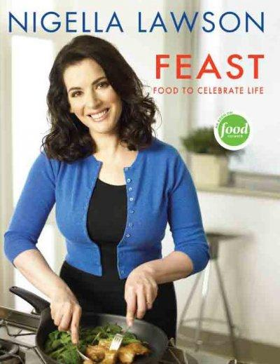 Feast: Food To Celebrate Life (Hardcover) - Thumbnail 0
