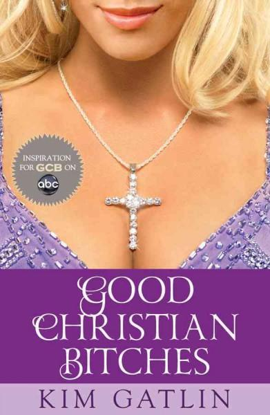 Good Christian Bitches (Paperback)