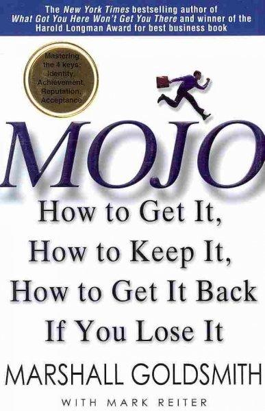 Mojo: How to Get It, How to Keep It, and How to Get It Back If You Lose It (Hardcover)
