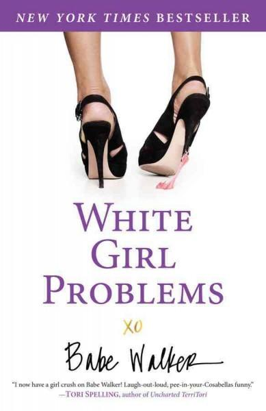 White Girl Problems (Paperback)