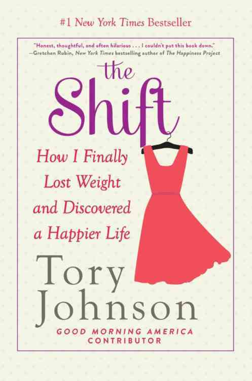 The Shift: How I Finally Lost Weight and Discovered a Happier Life (Hardcover)