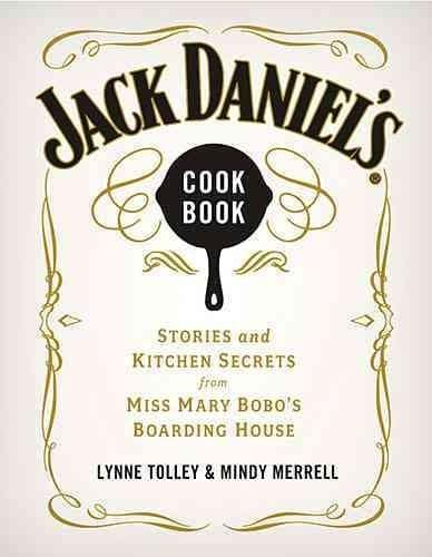 Jack Daniel's Cookbook: Stories and Kitchen Secrets from Miss Mary Bobo's Boarding House (Hardcover)