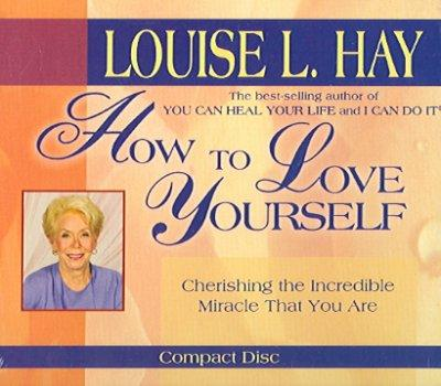 How To Love Yourself: Cherishing the Incredible Miracle That You Are (CD-Audio)