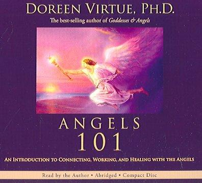 Angels 101: An Introduction to Connecting, Working, and Healing with Angels (CD-Audio)