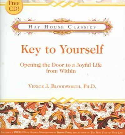Key to Yourself: Opening the Door to a Joyful Life from Within