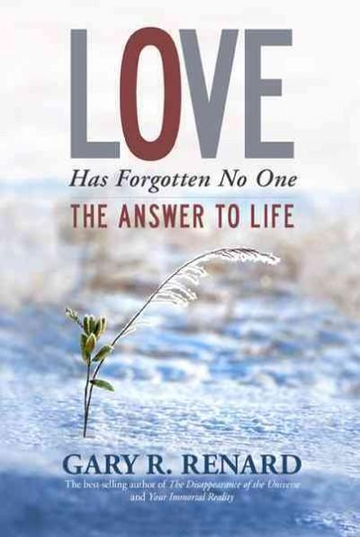 Love Has Forgotten No One: The Answer to Life (Hardcover)