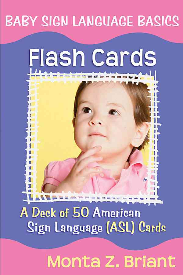 Baby Sign Language Flash Cards: A Deck of 50 American Sign Lanuage Asl Cards (Cards)