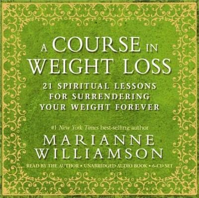 A Course in Weight Loss: 21 Spiritual Lessons for Surrendering Your Weight Forever (CD-Audio)