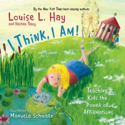 I Think, I Am!: Teaching Kids the Power of Affirmations (Hardcover) - Thumbnail 0