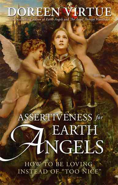 """Assertiveness for Earth Angels: How to Be Loving Instead of """"Too Nice"""" (Hardcover)"""