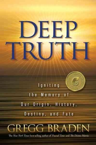 Deep Truth: Igniting the Memory of Our Origin, History, Destiny, and Fate (Paperback)