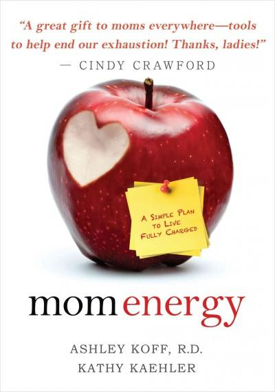 Mom Energy: A Simple Plan to Live Fully Charged (Hardcover)