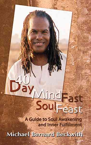 40 Day Mind Fast Soul Feast: A Guide to Soul Awakening and Inner Fulfillment (Hardcover)