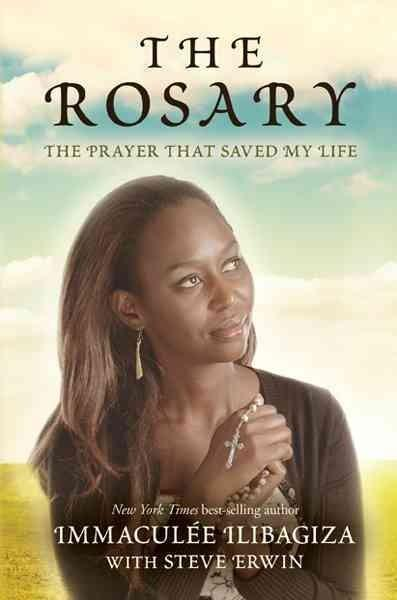 The Rosary: The Prayer That Saved My Life (Hardcover)