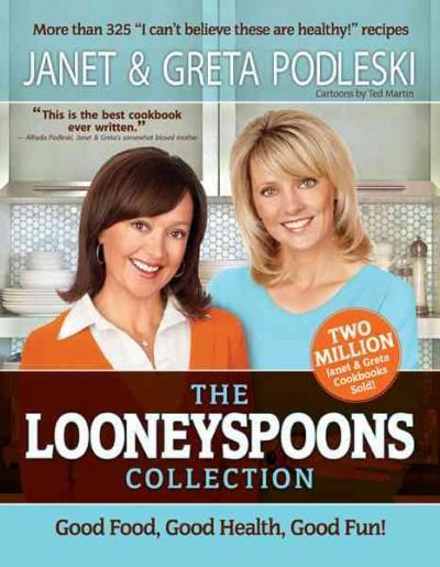 The Looneyspoons Collection: Good Food, Good Health, Good Fun! (Paperback)