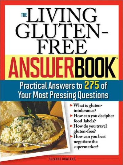 The Living Gluten-free Answer Book: Practical Answers to 275 of Your Most Pressing Questions (Paperback)