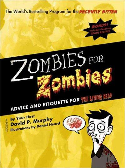 Zombies for Zombies: Advice and Etiquette for the Living Dead (Paperback)