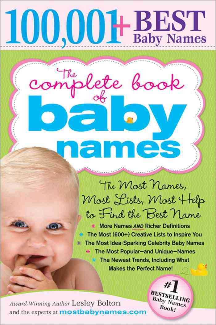 The Complete Book of Baby Names: The Most Names, Most Lists, Most Help to Find the Best Name (Paperback)