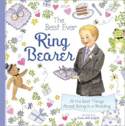The Best Ever Ring Bearer: All the Best Things About Being in a Wedding (Hardcover)