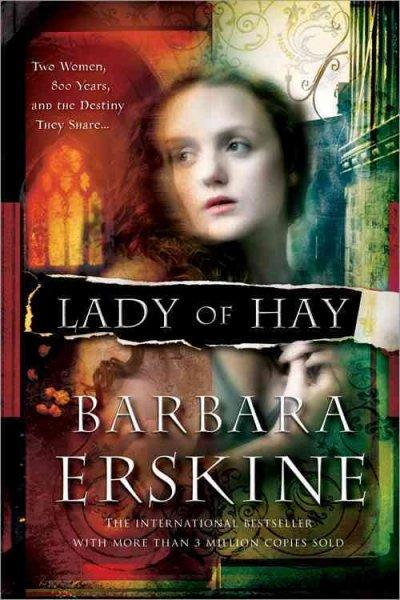 Lady of Hay: Two Women, Eight Hundred Years, and the Destiny They Share (Paperback)