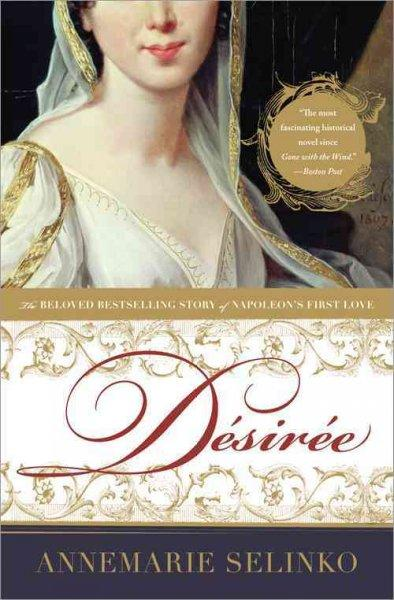 Desiree: The Bestselling Story of Napoleon's First Love (Paperback)