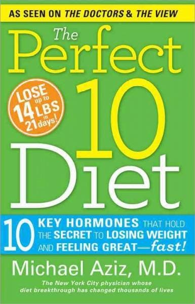 The Perfect 10 Diet: 10 Key Hormones That Hold the Secret to Losing Weight & Feeling Great-Fast! (Paperback) - Thumbnail 0