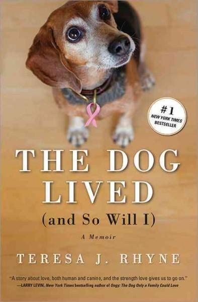 The Dog Lived (And So Will I) (Paperback)