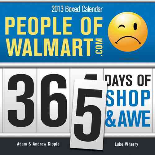 People of Walmart 2013 Calendar (Calendar)